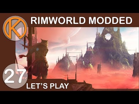 RimWorld 1.0 Modded | GRAND THEFT STARSHIP - Ep. 27 | Let's Play RimWorld Gameplay