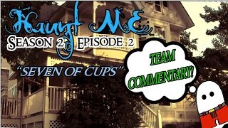 "Haunt ME - S2:E2 ""Seven of Cups"" (Hillside Hall) - Commentary"