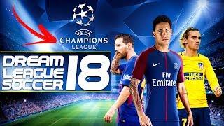 FINALMENTE!! UEFA CHAMPIONS PARA DREAM LEAGUE SOCCER 2018 MOD ATUALIZADO + NOVIDADES
