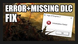 AGE OF EMPIRES III COMPLETE COLLECTION | INITIALIZATION FAILED + MISSING DLC FIX 2017