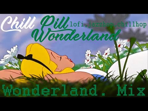 Wonderland. [lofi/jazzhop/chillhop/triphop] mix for chill, study, relax, sleep