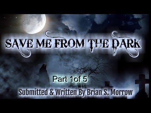 Save Me From The Dark - By Brian S. Morrow