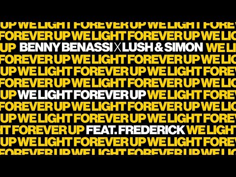 Benny Benassi X Lush & Simon Feat. Frederick - We Light Forever Up [Official]
