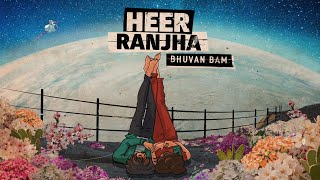 Heer Ranjha - Bhuvan Bam | Official Music Video |