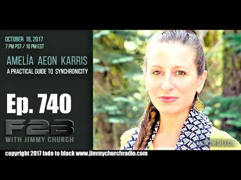 Ep. 740 FADE to BLACK Jimmy Church w/ Amelia Aeon Karris : Guide to Synchronicity : LIVE