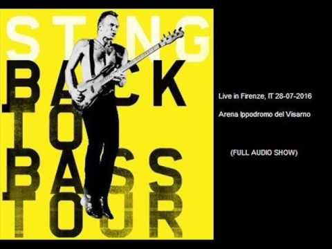 "STING - Firenze, IT 28-07-2016 ""Arena Ippodromo del Visarno"" (FULL AUDIO SHOW)"