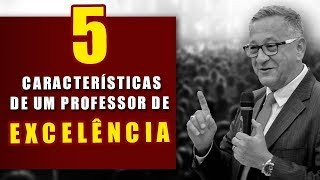 5 CARACTERÍSTICAS DO PROFESSOR DE EXCELÊNCIA