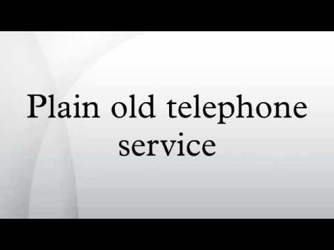 Plain old telephone service