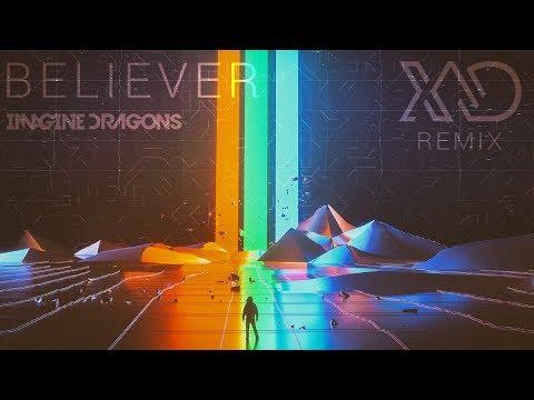Imagine Dragons  - Believer (Xad Remix)