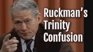 Ruckman's Explanation of the Trinity Causes Confusion