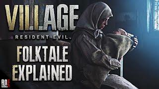RESIDENT EVIL 8: VILLAGE || Mia's Folktale Explained | Romanian Folklore