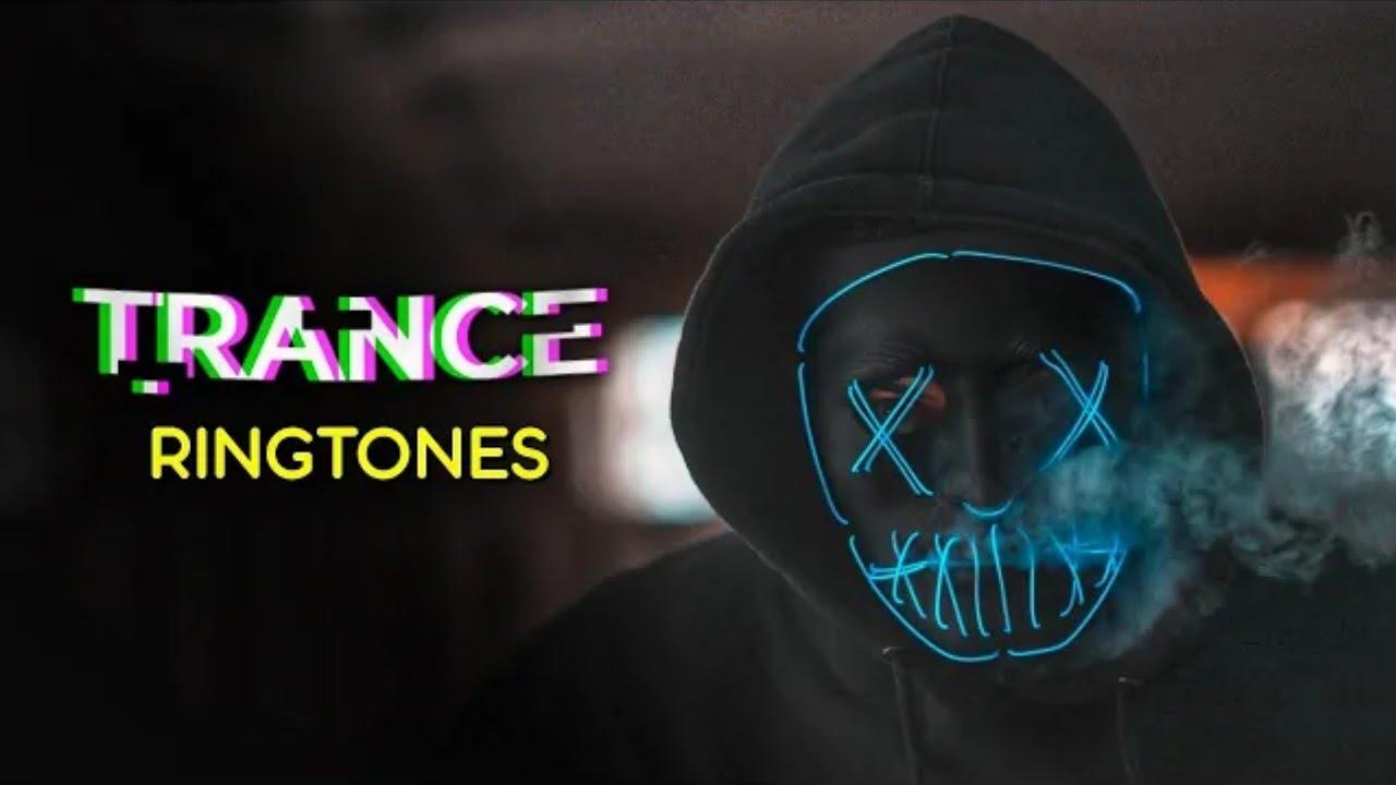 Download Top 5 Best Trance Ringtones 2019 | Download Now