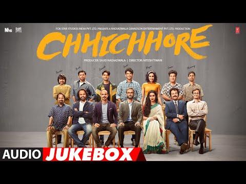 Full Album: CHHICHHORE | Sushant, Shraddha | Pritam, Amitabh Bhattacharya | Audio Jukebox