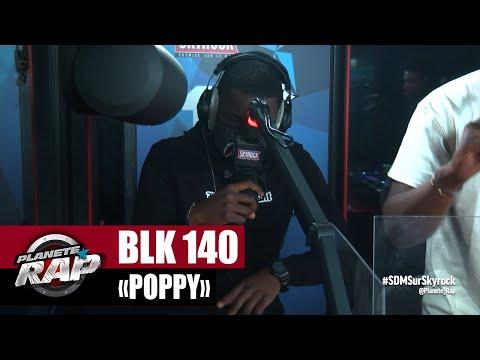 Youtube: [Exclu] BLK 140«Poppy» #PlanèteRap