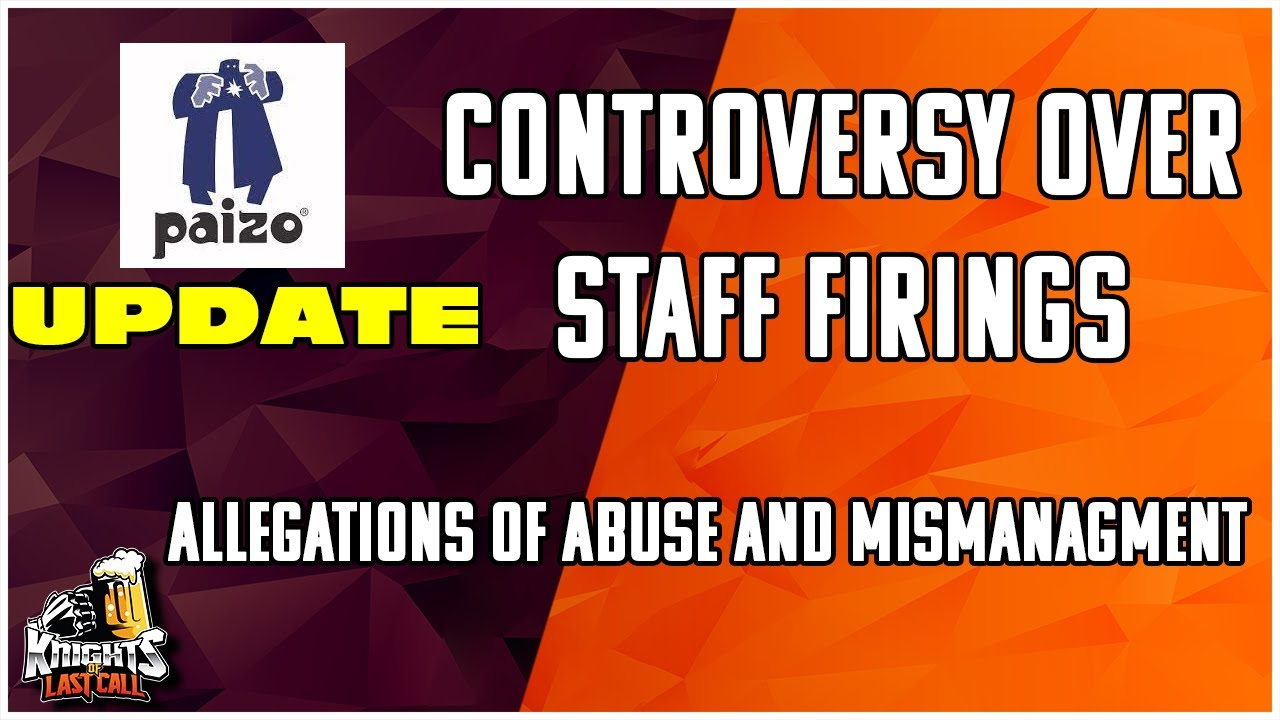 Download UPDATE on recent Paizo Allegations - Information on WHAT has happened and WHO is involved.
