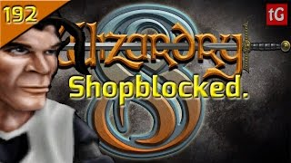 Let's Play Wizardry 8 on Expert: Shopblocked #192 PC Gameplay HD