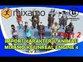 Cara Import Karakter dan Animasi Di Mixamo Part2 Unreal Engine 4  Bahasa Indonesia