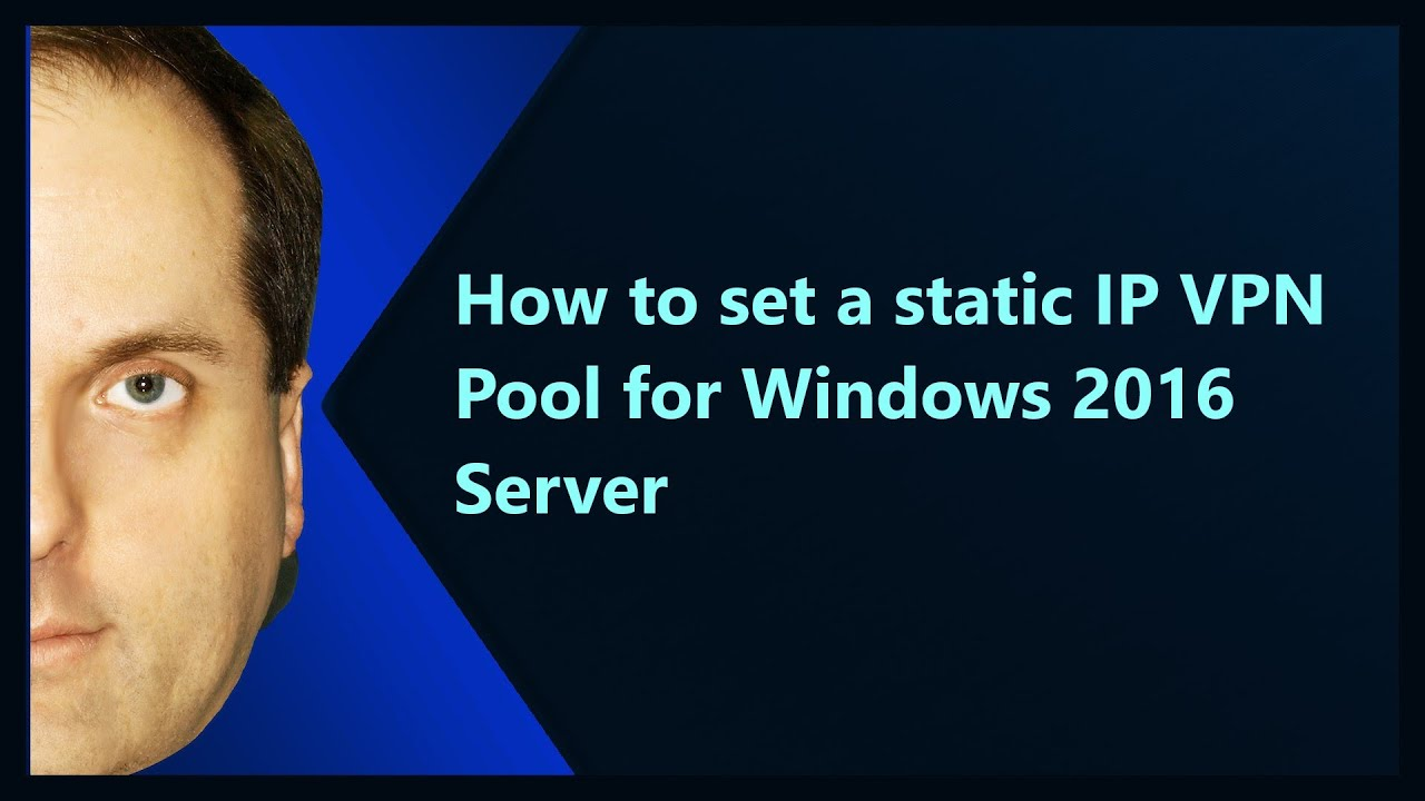 How to set a static IP VPN Pool for Windows 2016 Server