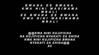 Kwa Nini Wasimama Mbali - Lyrics
