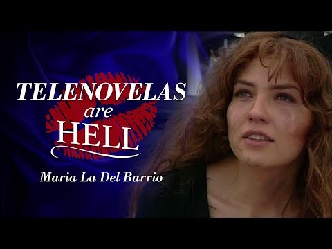 Telenovelas Are Hell: Maria La Del Barrio