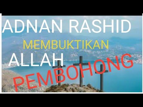 Cp Sub Indo: Adnan Rashid Membuktikan Allah Pembohong
