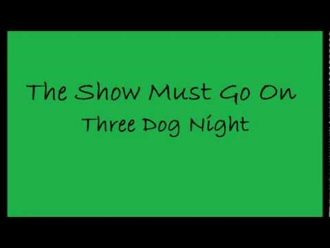 (Three Dog Night) The Show Must Go On lyrics