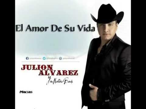 El Amor De Su Vida Julión Alvarez Y Su Norteño Banda El Aferrado