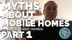 MYTHS ABOUT MOBILE HOMES!!! (PART 1)