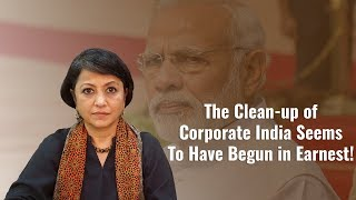 The Clean-up of Corporate India Seems To Have Begun in Earnest!