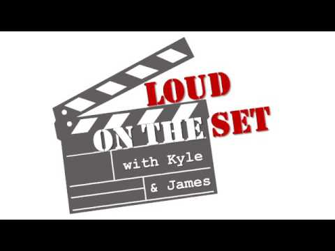 LOUD on the Set - with Kyle and James: Episode #95(Movie Taboo #2)