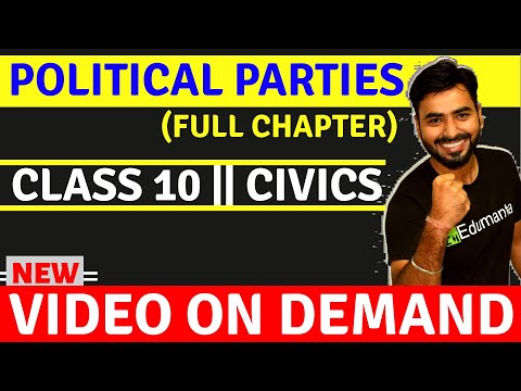 POLITICAL PARTIES - FULL CHAPTER || CLASS 10 CIVICS