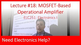 ELC251-18: MOSFET-Based Operational Amplifier (Ch05, Lec18)
