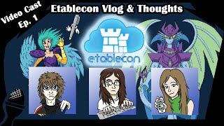 Etablecon Vlog & Thoughts