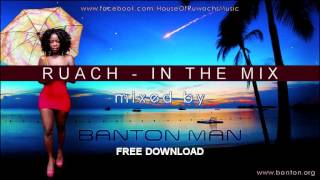 Ruach - In the mix - By Banton Man (Official)