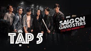 Saigon Gangsters : Thợ Săn Giang Hồ Tập 5