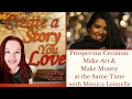 Prosperous Creation: Make Art and Make Money at the Same Time with Monica Leonelle