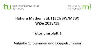 Summe und Doppelsumme -- TU Dortmund, Höhere Mathematik I (BCI/BW/MLW), WS2018/19 (TB1 A1)