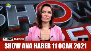 Show Ana Haber 11 Ocak 2021