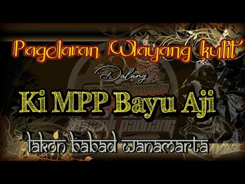 Download Live Streaming Wayang Kulit Ki MPP Bayu Aji Lakon Babad  Wanamarta