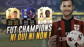 FIFA 17 - FUT CHAMPIONS #14 ( PART 3 ) - NI OUI NI NON !