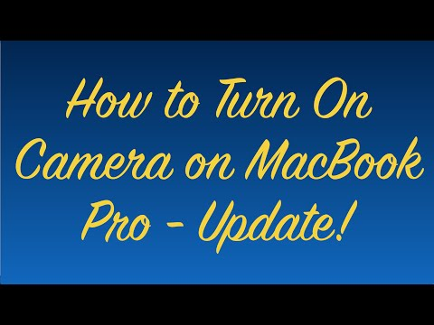 How To Turn On Camera On MacBook Pro - Update