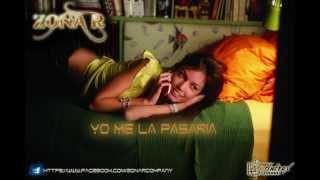 Zona R  Jayil Ex & El R56    Yo me la Pasaria  Atx M ® master