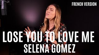 LOSE YOU TO LOVE ME ( FRENCH VERSION ) SELENA GOMEZ ( SARA'H COVER )