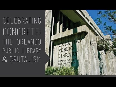 Celebrating Concrete: The Orlando Public Library & Brutalism