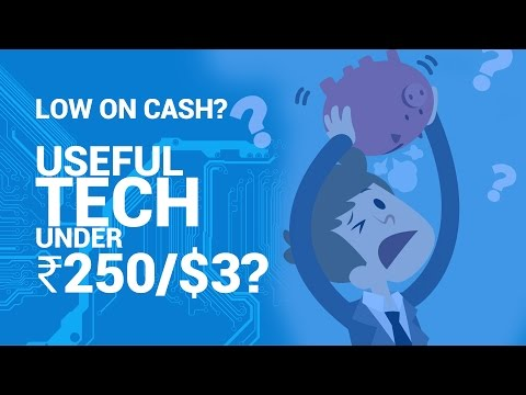 Low on cash? Buy some Useful Tech Under ₹250 or $3! Useful Tech #1