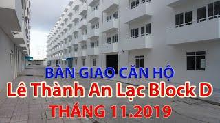 Chuẩn bị bàn giao Căn hộ chung cư Lê Thành An Lạc Block B, Block D đã bàn giao T 11.2019