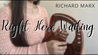 [CC-TABS] RICHARD MARX   RIGHT HERE WAITING   LYRE HARP COVER WITH MUSIC TABS   JOY ABAD