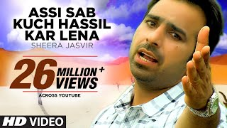 assi-sab-kuch-hassil-kar-lena-sheera-jasvir-new-song-the-attachment-latest-punjabi-song