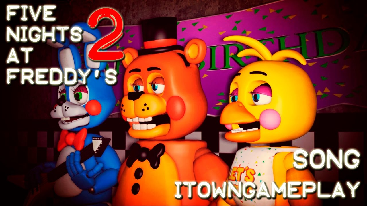 Download [SFM FNAF] FIVE NIGHTS AT FREDDY'S 2 SONG By iTownGamePlay - Animación