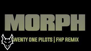 Twenty One Pilots - Morph | FHP Remix